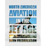 North American Aviation In The Jet Age Book