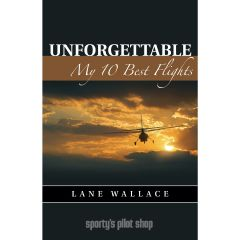 Unforgettable: My 10 Best Flights (eBook)