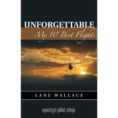 Unforgettable: My 10 Best Flights (eBook)