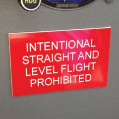 Intentional Straight and Level  Flight Prohibited Placard