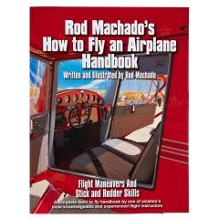 Rod Machado's How to Fly an Airplane Handbook (Paperback)