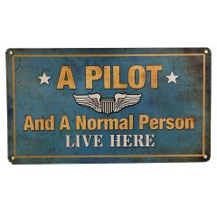 A Pilot and A Normal Person Live Here  Sign