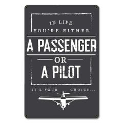 A Passenger or A Pilot Metal Sign