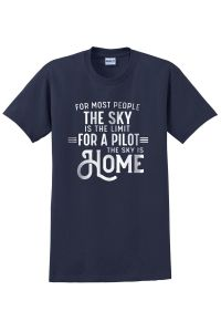 For a Pilot the Sky is Home T-shirt