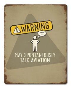 Warning: May Spontaneously Talk Aviation Metal Sign