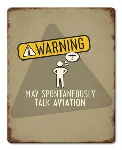 Warning: May Spontaneously Talk Aviation Metal Sign