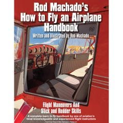 Rod Machado's How to Fly an Airplane Handbook (eBook)