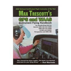 Max Trescott – GPS and WAAS Instrument Flying Handbook