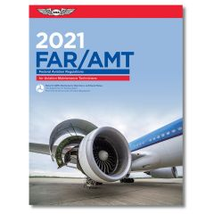 2021 FAR/AMT for Aviation Maintenance Technicians