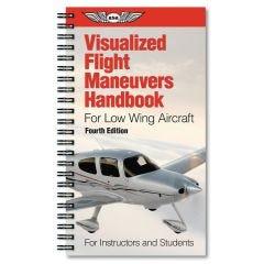 Visualized Flight Maneuvers Handbook (ASA - Low Wing Aircraft)
