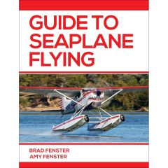 Guide to Seaplane Flying by Bradley Fenster