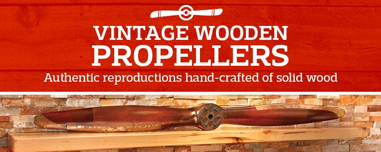 Vintage Wooden Propellers - authentic reproductions hand-crafted of solid wood
